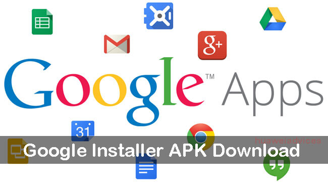 Google Apps download Huawei