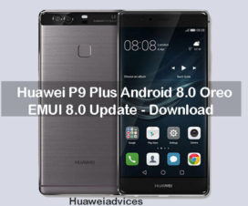 Huawei P9 Plus Android 8.0 Oreo EMUI 8.0 update