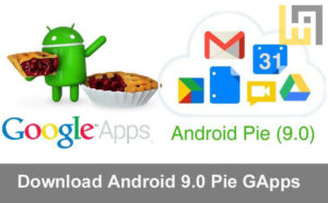 Android 9.0 Pie GApps download