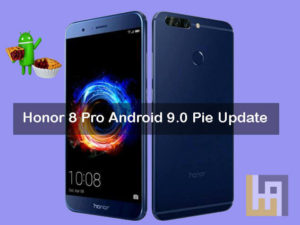 Honor 8 Pro Android 9.0 Pie Update Download