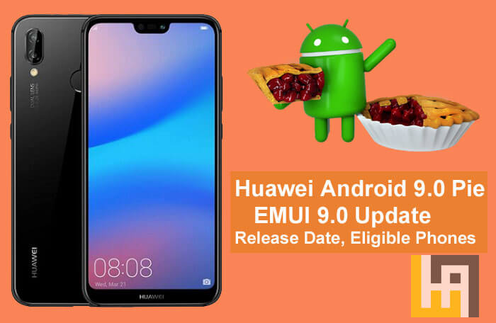 Huawei Android 9.0 Pie EMUI 9.0 Update release date